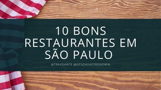 10 bons restaurantes em São Paulo para conhecer já